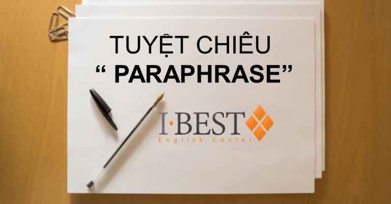 [IBEST] 5 tuyệt chiêu Paraphrase cho ielts exam band 7.5+
