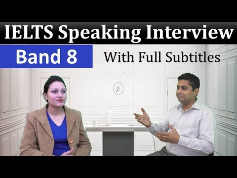 IELTS Speaking Test Sample Band 8 Interview