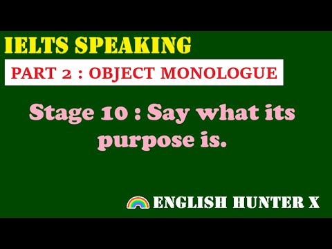 IELTS SPEAKING Part 2   Object Monologue   Stage 10 : Say what its purpose is.