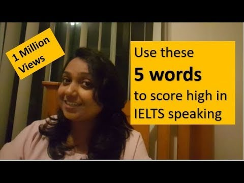 Use these 5 words to score high in IELTS speaking