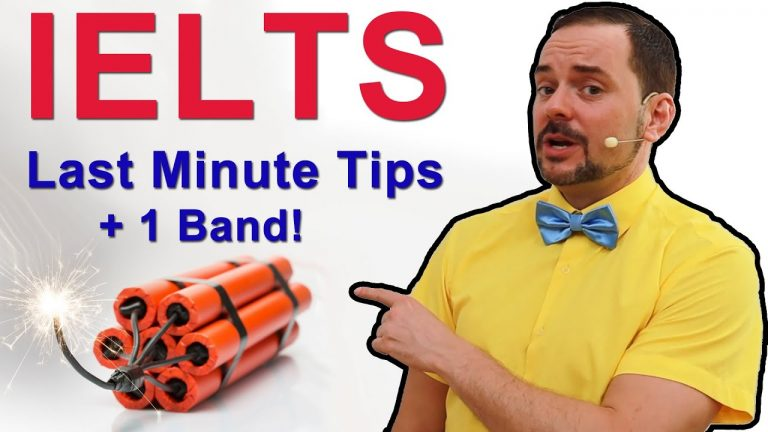 IELTS Save Band Scores with 10 Last Minute Tips