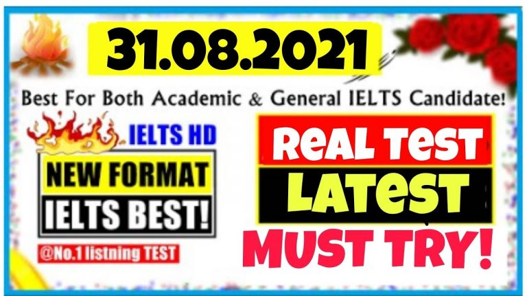 31 August 2021  IELTS LISTENING PRACTICE TEST WITH ANSWERS   Like REAL TEST & ACTUAL TEST