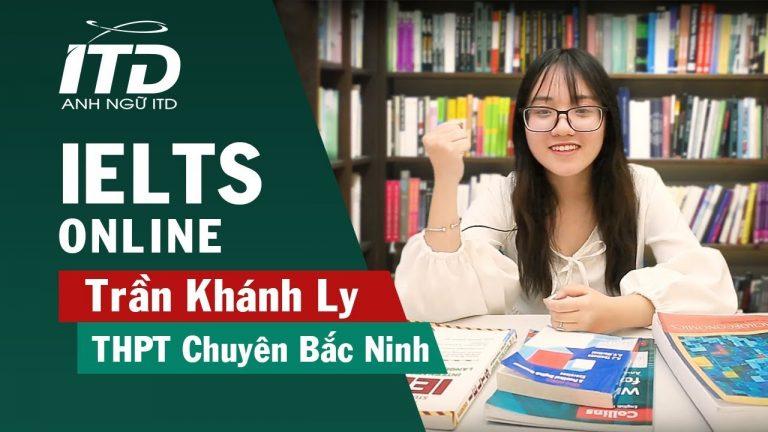 [IELTS ONLINE] Trần Khánh Ly chia sẻ khóa học IELTS Online tại Anh Ngữ ITD.