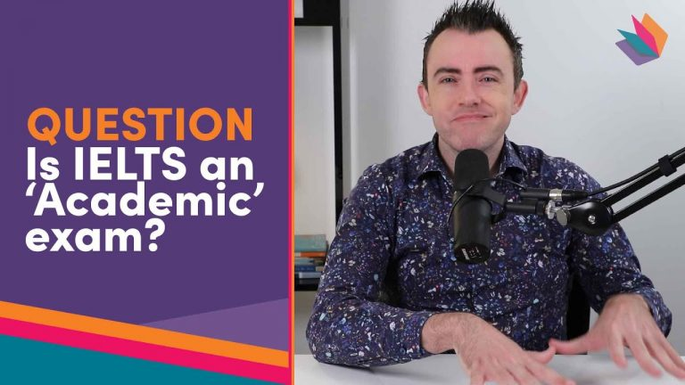 Is IELTS an 'academic' exam? An important question!